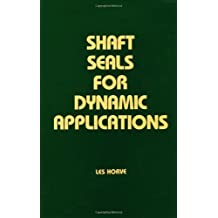 Shaft Seals for Dynamic Applications (Mechanical Engineering)