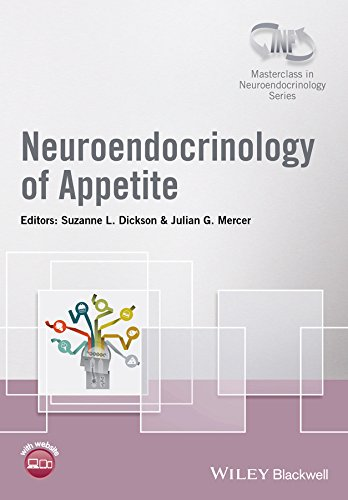 Neuroendocrinology of Appetite (Wiley-INF Masterclass in Neuroendocrinology Series)
