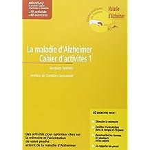 10 activités pour optimiser chez soi la mémoire et l'orientation de votre proche atteint de la maladie d'Alzheimer : Cahier d'activités 1