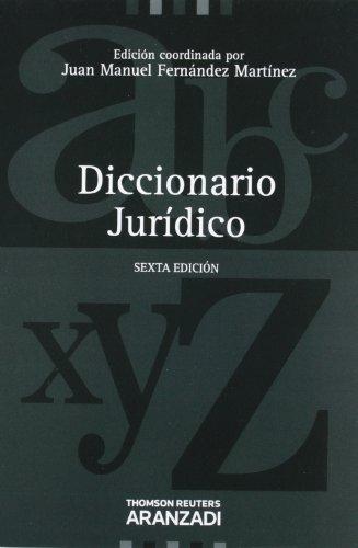 Diccionario jurídico (6ª ed.) (de la A a la Z) por Juan Manuel Fernández Martínez