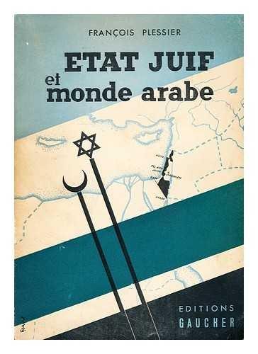 Etat juif et monde arabe. par Plessier François .