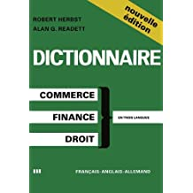 Dictionary of Commercial, Financial and Legal Terms / Dictionnaire Des Termes Commerciaux, Financiers Et Juridiques / Worterbuch Der Handels-, Finanz-