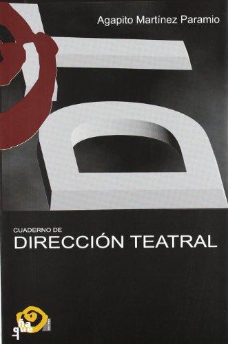 Direccion Teatral, Cuaderno De por Agapito Martinez Paramio