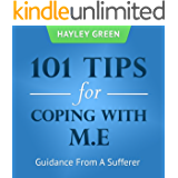 101 Tips For Coping With M.E: Guidance From A Sufferer
