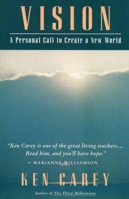 [(Vision)] [Author: Ken Carey] published on (February, 1993)