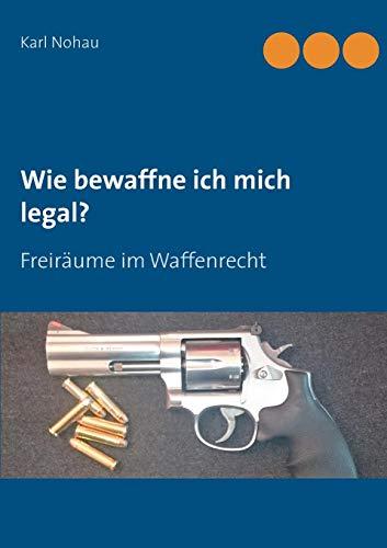 Wie bewaffne ich mich legal?: Freiräume im Waffenrecht - Shooting Kunststoff Target
