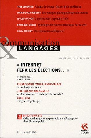 Communication et Langages, N° 151, Mars 2007 : Internet fera les élections.