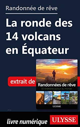 Randonnée de rêve - La ronde des 14 volcans en Equateur