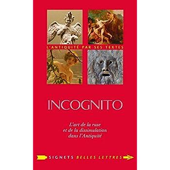 Incognito: L'art de la ruse et de la dissimulation dans l'Antiquité
