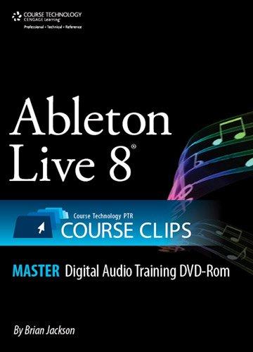 Ableton Live 8: Course Technology Ptr Course Clips