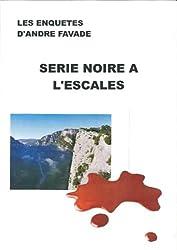 Série Noire à l'Escalès (French Edition)