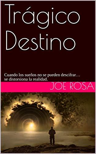 Trágico Destino: Cuando los sueños no se pueden descifrar… se distorsiona la realidad.