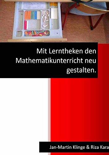 Mit Lerntheken den Mathematikunterricht neu gestalten. -
