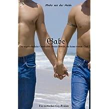 Gabe (Die ungewöhnliche Geschichte zweier Brüder, die keine waren 2)