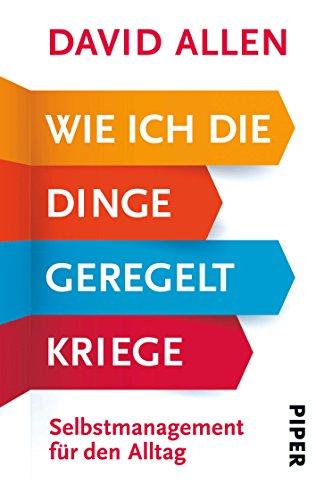 wie-ich-die-dinge-geregelt-kriege-selbstmanagement-fur-den-alltag-german-edition