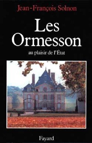 Les Ormesson, au plaisir de l'État par Jean-François Solnon