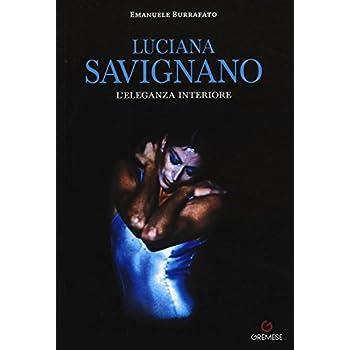Luciana Savignano. L'eleganza Interiore
