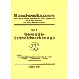 Handwerkszeug Heft 5 - Gewinde- Schneidwerkzeuge bauen! Lübeck 1926