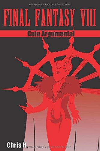 Final Fantasy: Guías argumentales - Final Fantasy VIII