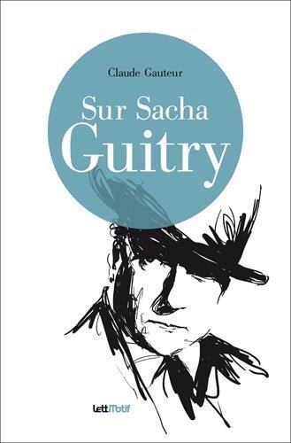 Sur Sacha Guitry (cartonné)
