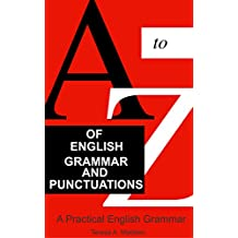 A to Z of English Grammar and Punctuation: A Practical English Gramma (English Edition)