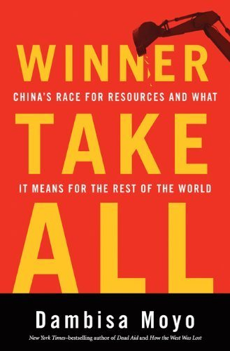 Winner Take All: China's Race for Resources and What It Means for the World (Basic Books) (Paperback) - Common