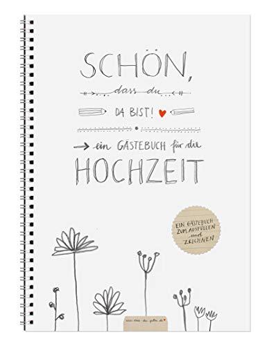 Hochzeitsgästebuch SCHÖN, DASS DU DA BIST | mit Fragen & zum Malen | weiß mit Blumen, Handlettering Design | A4 Spiralblock | Gästebuch Hochzeit, Hochzeitsbuch, Hochzeitsalbum