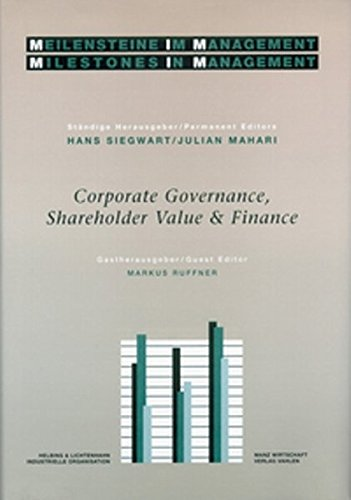 "Corporate Governance, Shareholder Value & Finance: ""Meilensteine im Management / Milestones in Management (Bd. 9/Vol. 9)"""