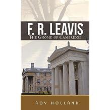 F. R. Leavis: The Gnome of Cambridge