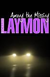 Among the Missing: (Richard Laymon Horror Classic) (English Edition)
