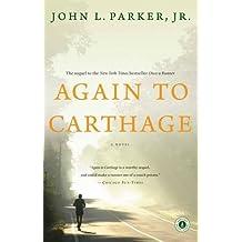Again to Carthage: A Novel by John L. Parker Jr. (2015-08-27)
