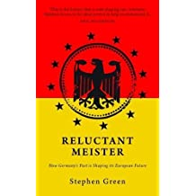Reluctant Meister: Germany and the New Europe