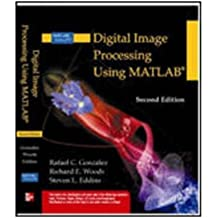 Digital Image Processing Using Matlab by Ralph Gonzalez and Richard Woods (2010-05-03)