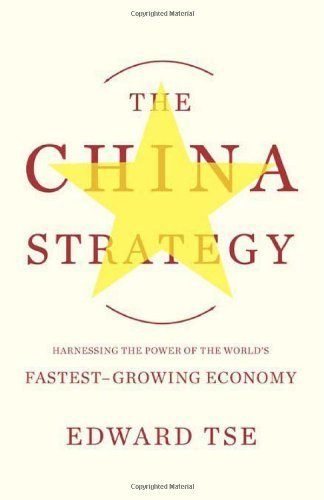 The China Strategy by Edward Tse (2010-04-01)
