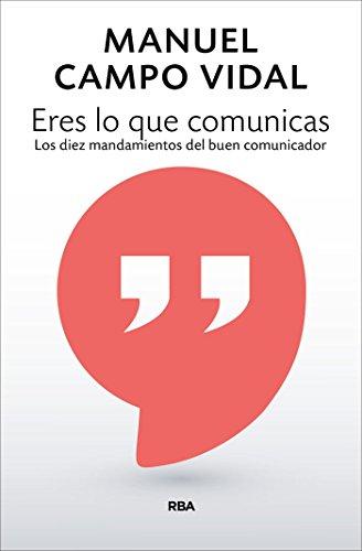 Eres lo que comunicas (NO FICCIÓN GENERAL)
