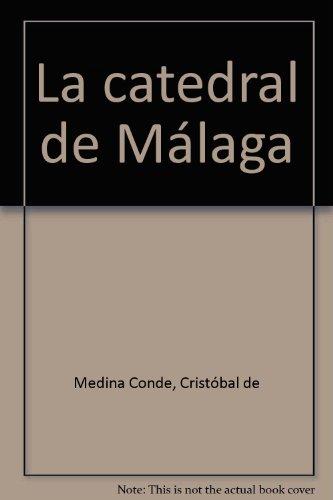 Catedral de Málaga,La