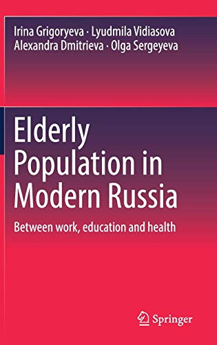 Elderly Population in Modern Russia: Between work, education and health