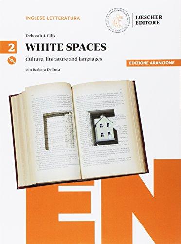 White spaces. Culture, literature and languages. Ediz. arancio. Per il Liceo delle scienze umane. Con CD Audio formato MP3. Con e-book. Con espansione online: 2