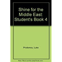 Shine for the Middle East: Student's Book 4 by Luke Prodomou (2007-03-14)