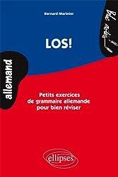 Los ! : Petits exercices de grammaire allemande pour bien réviser