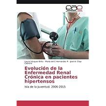 Evolución de la Enfermedad Renal Crónica en pacientes hipertensos: Isla de la Juventud. 2006-2015