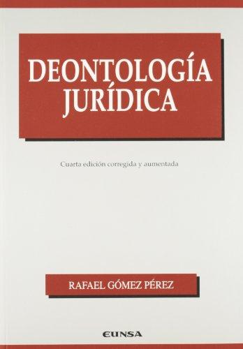Deontología jurídica (Manuales (Universidad de Navarra. Facultad de Derecho)) por Rafael Gómez Pérez