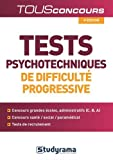 Tests psychotechniques de difficulté progressive...