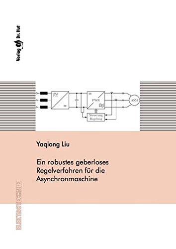 Ein robustes geberloses Regelverfahren für die Asynchronmaschine (Elektrotechnik)