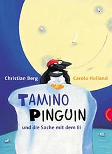 Preisvergleich Produktbild Tamino Pinguin und die Sache mit dem Ei.