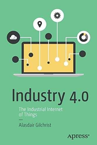 Industry 4 0: The Industrial Internet of Things