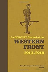 An Officer's Manual of the Western Front 1914-1918 by Stephen Bull (2008-09-20)