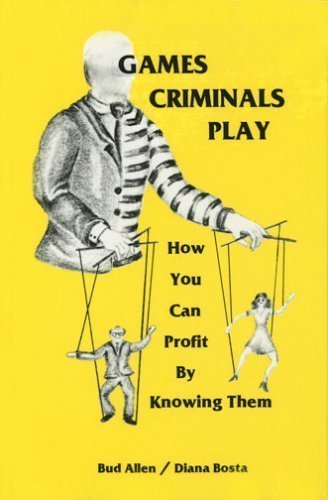 Games Criminals Play: How You Can Profit by Knowing Them by Allen, Bud Published by Rae John Pub Co 1st (first) edition (1981) Hardcover