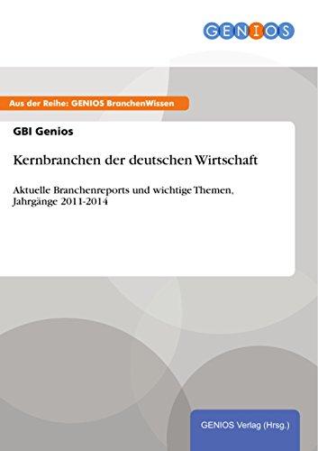 tschen Wirtschaft: Aktuelle Branchenreports und wichtige Themen, Jahrgänge 2011-2014 ()