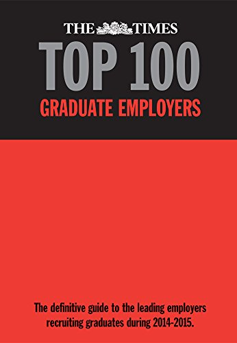 The Times Top 100 Graduate Employers 2014-2015: The Definitive Guide to the Leading Employers Recruiting Graduates During 2014-2015